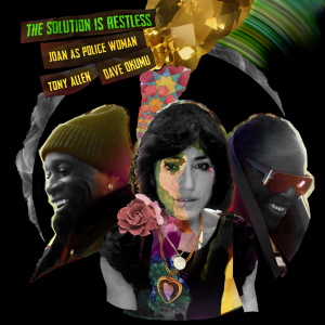 Joan As Police Woman, Tony Allen & Dave Okumu - The Solution is Restless (2LP)