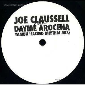 Joe Claussell Feat. Dayme Arocena - Yambu (Sacred Rhythm Mix)
