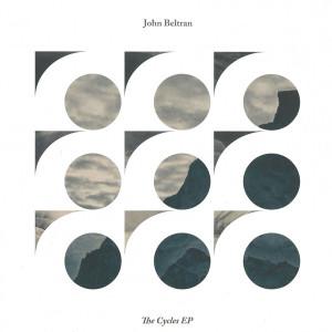 John Beltran - The Cycles EP