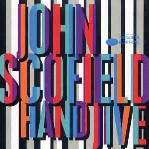 John Scofield - Hand Jive (Blue Note 80 Series 2LP)