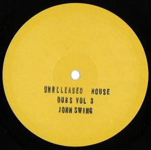 John Swing - Unreleased House Dubs Vol 3