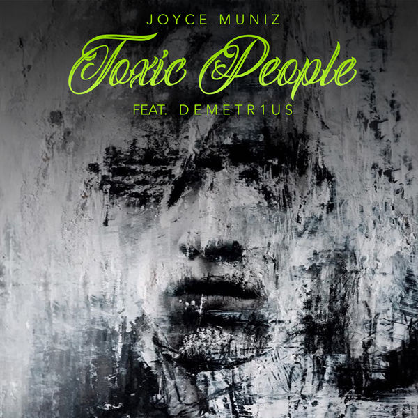 Joyce Muniz feat. DEMETR1US - Toxic People