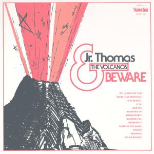 Jr. Thomas & The Volcanos - Beware (LP Reissue)