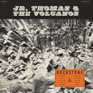Jr. Thomas & The Volcanos - Rockstone (LP)