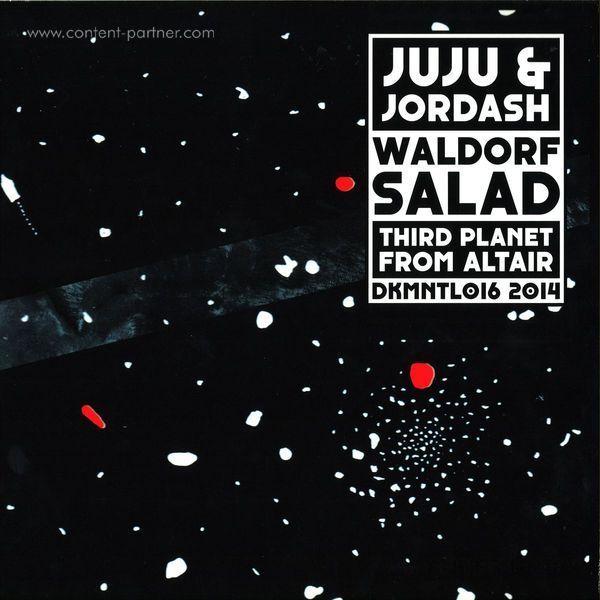 Juju & Jordash - Waldorf Salad / Third Planet From Altair