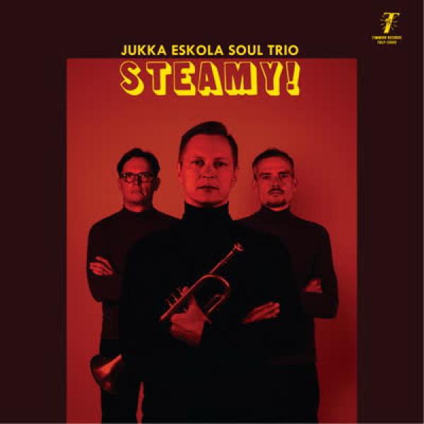 Jukka Eskola Soul Trio - Steamy! (Black Vinyl LP)