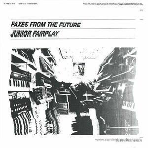 Junior Fairplay - Faxes From The Future (feat Roy Of The Ravers Remi
