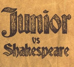 Junior - Junior Vs. Shakespeare