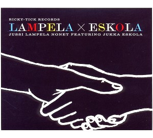 Jussi Lampela Nonet Feat. Jukka Eskola - Lampela & Eskola