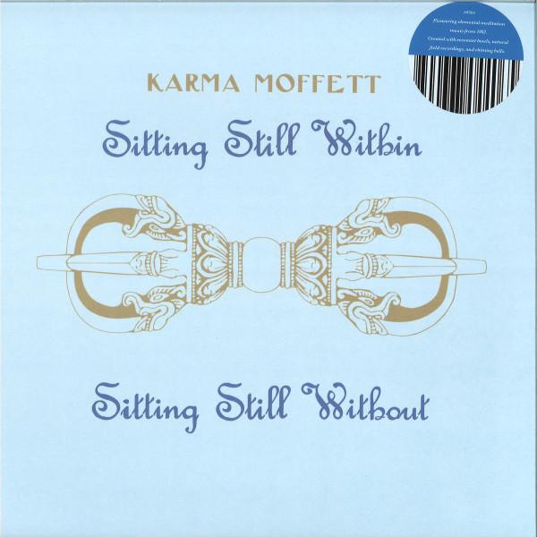 KARMA MOFFETT - SITTING STILL WITHIN / SITTING STILL WITHOUT (Back)