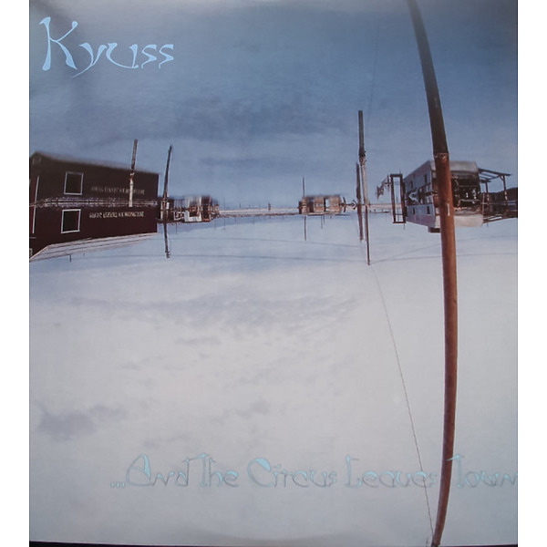 KYUSS - And the Circus Leaves Town (Back)