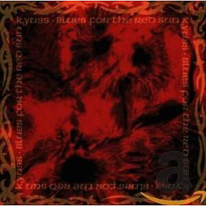 KYUSS - Blues for the Red Sun (Reissue)