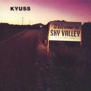 KYUSS - Welcome to Sky Valley (Reissue)