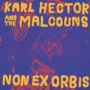 Karl Hector & The Macouns - Non Ex Orbis (LP+WAV)