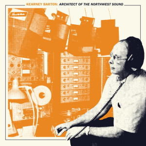 Kearney Barton - Architect of the Northwest Sound (Green Vinyl)