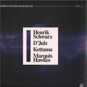 Kerri Chandler - Kerri Chandler Remixed Vol. 2 (Henrik Schwarz,..)