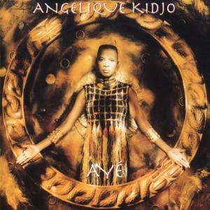 Kidjo,Angelique - Aye