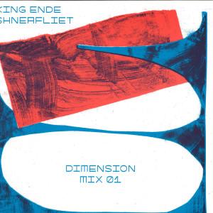 King Ende Shneafliet - Dimension Mix 01