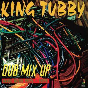 King Tubby - Dub Mix Up, Rare Dubs 1975-1979