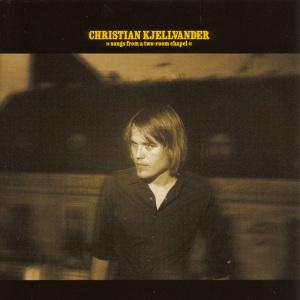 Kjellvander,Christian - Songs From A Two-Room Chapel