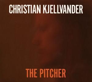 Kjellvander,Christian - The Pitcher