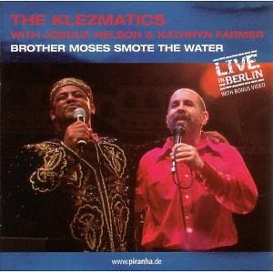 Klezmatics,The With Joshua Ne - Brother Moses Smote The Water