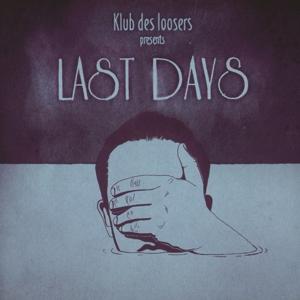 Klub Des Loosers - Presents Last Days