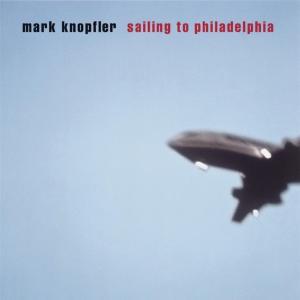 Knopfler,Mark - Sailing To Philadelphia