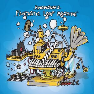 Knowsum - Knowsum's Fantastic Loop Machine (LP)