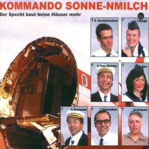"""Kommando Sonne-Nmilch - Der Specht Baut Keine H""""user Mehr"""