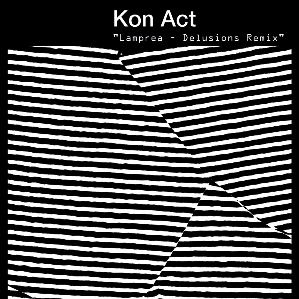 Kon Act - Lamprea (inc. Delusions Remix)