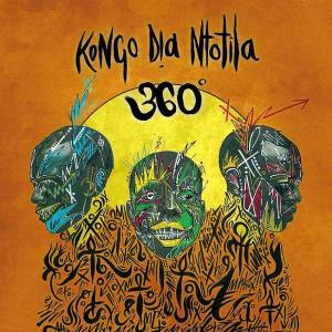 Kongo Dia Ntotila - 360 Degrees (180g Vinyl LP)