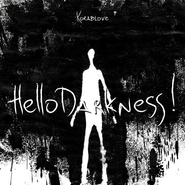 Korablove - Hello Darkness!
