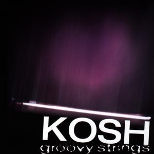 Kosh - Groovy Strings