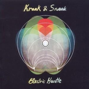 Kraak & Smaak - Electric Hustle