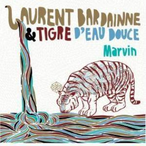 LAURENT BARDAINNE & TIGRE D'EAU DOUCE - S/T