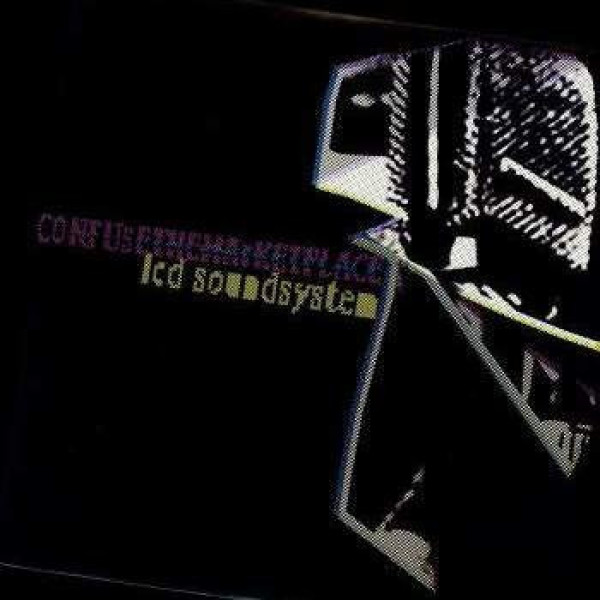LCD Soundsystem - Confuse The Marketplace