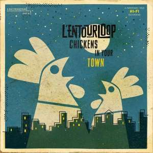 L'Entourloop - Chickens In Your Town (Reissue 2LP)