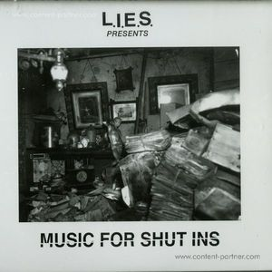 L.I.E.S. PRESENTS: - MUSIC FOR SHUT-INS
