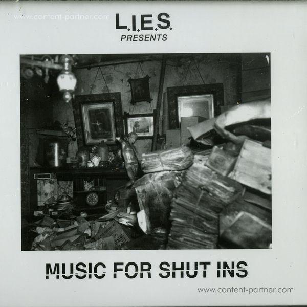 L.I.E.S. PRESENTS: - MUSIC FOR SHUT-INS