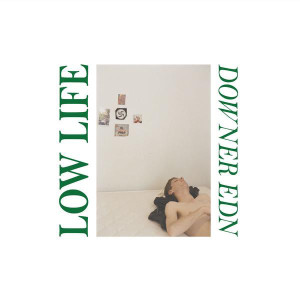 LOW LIFE - DOWNER EDN