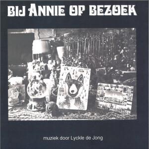 LYCKLE DE JONG - ''BIJ ANNIE OP BEZOEK' REMIXES