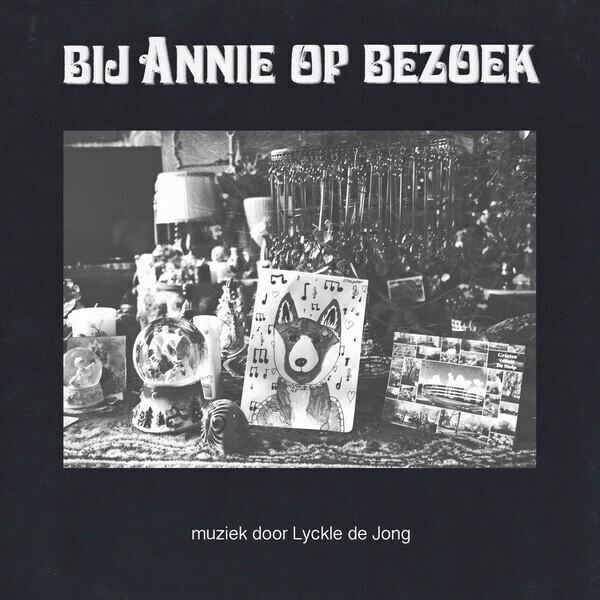 LYCKLE DE JONG - BIJ ANNIE OP BEZOEK