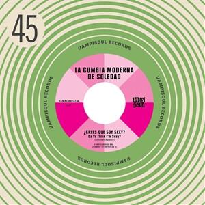 "La Cumbia Moderna De Soledad / Machuca Cumbia - Da Ya Think I'm Sexy / Stayin' Alive (7"")"