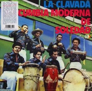 La Cumbia Moderna De Soledad - La Clavada (180g Reissue)