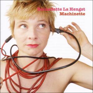 La Hengst,Bernadette - Machinette