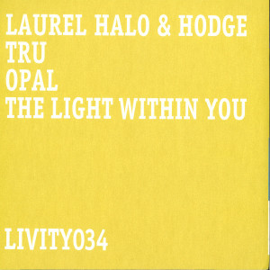 Laurel Halo & Hodge - Tru / Opal / The Light Within You (Back)