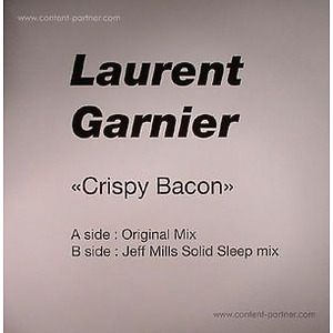Laurent Garnier - Crispy Bacon (Jeff Mills Remix)