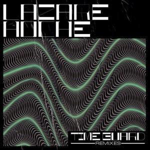 Lazare Hoche - Time Guard Remixes