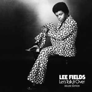 Lee Fields & The Expressions - Let's Talk It Over (Deluxe Edition)